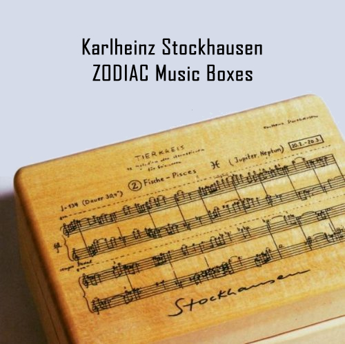 Karlheinz Stockhausen ZODIAC Music Boxes