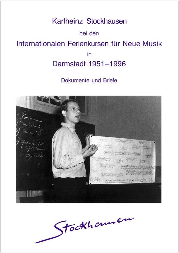 Karlheinz Stockhausen an the International Courses of New Music in Darmstadt 1951-1996